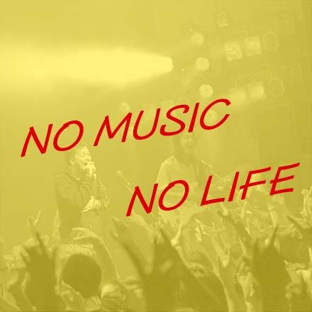 NO MUSIC NO MY LIFEという人達